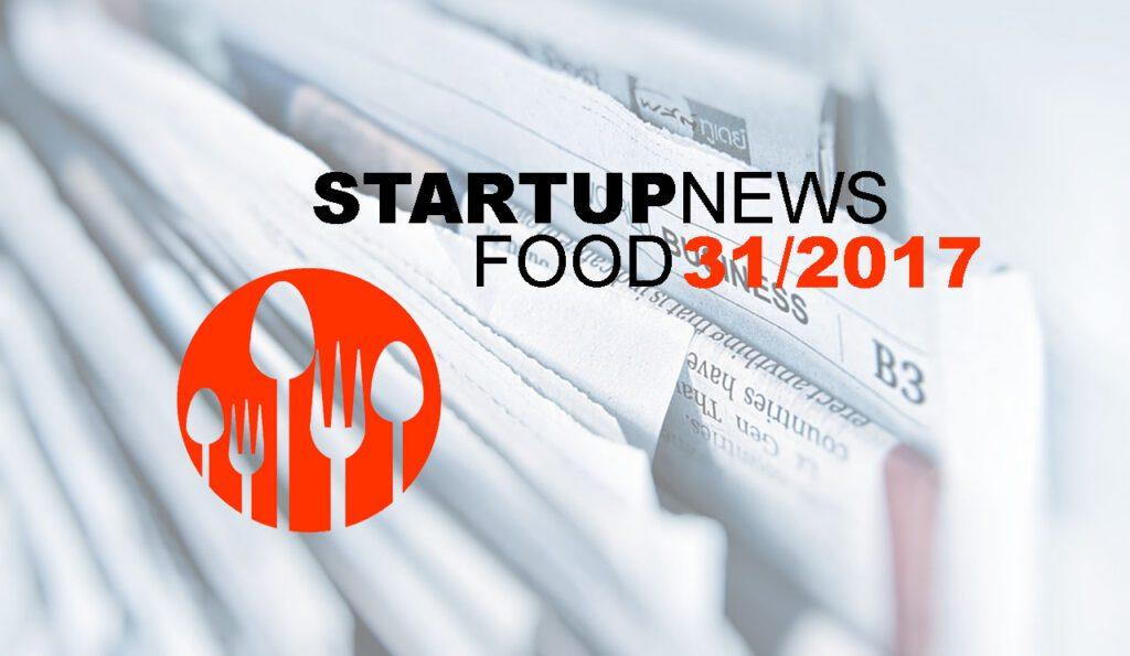 Startup-News Food 31/2017